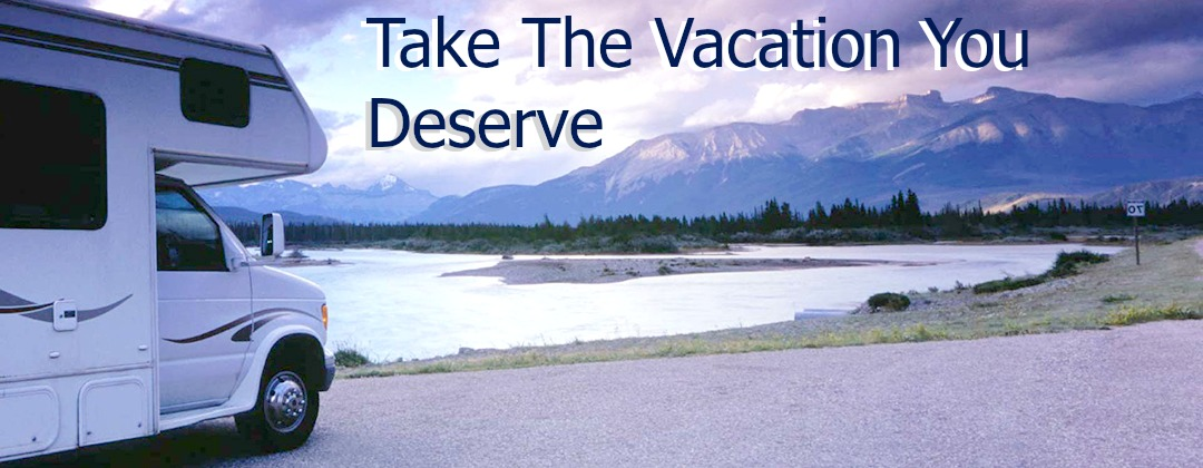 Take the Vacation you Deserve
